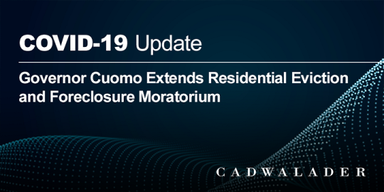 COVID-19 Update: Governor Cuomo Extends Residential Eviction and Foreclosure Moratorium