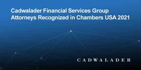 Cadwalader Financial Services Group Attorneys Recognized in Chambers USA 2021